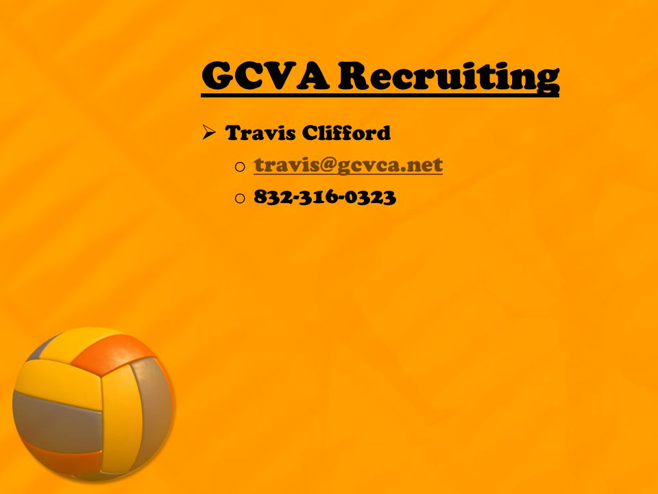 GCVA Recruiting  Travis Clifford o travis@gcvca.net travis@gcvca.net o 832-316-0323