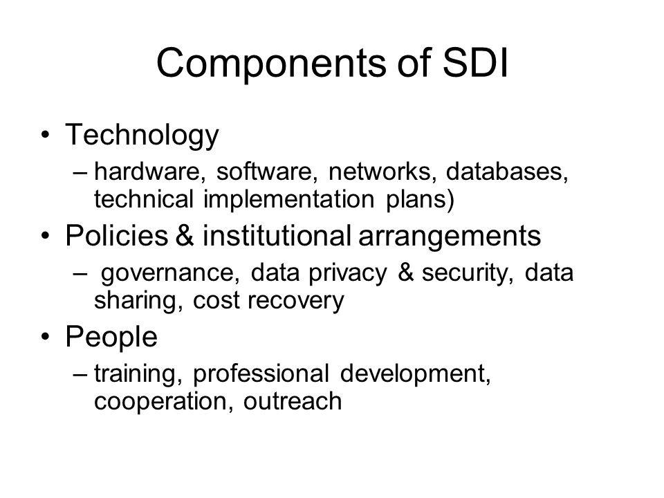 Developing SDI Developing core data –Standards for framework or reference data Describing data: metadata –Metadata content standards (e.g.