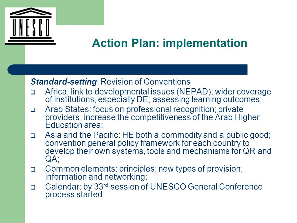 Standard-setting: Revision of Conventions  Africa: link to developmental issues (NEPAD); wider coverage of institutions, especially DE; assessing lea