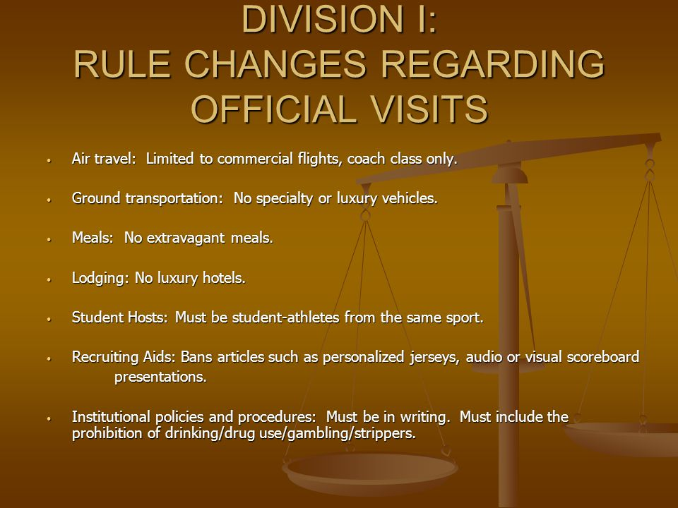 DIVISION I: RULE CHANGES REGARDING OFFICIAL VISITS Air travel: Limited to commercial flights, coach class only. Air travel: Limited to commercial flig