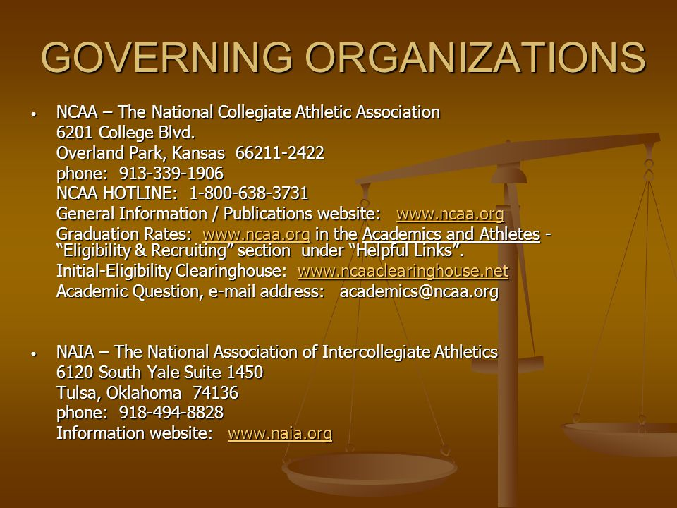 GOVERNING ORGANIZATIONS NCAA – The National Collegiate Athletic Association NCAA – The National Collegiate Athletic Association 6201 College Blvd.
