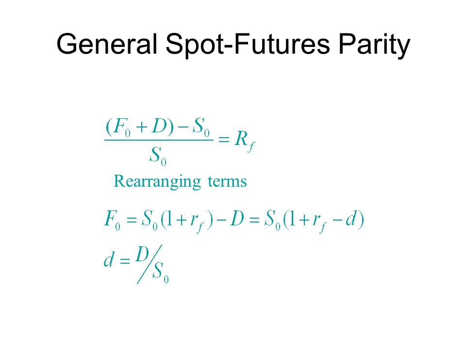 General Spot-Futures Parity Rearranging terms