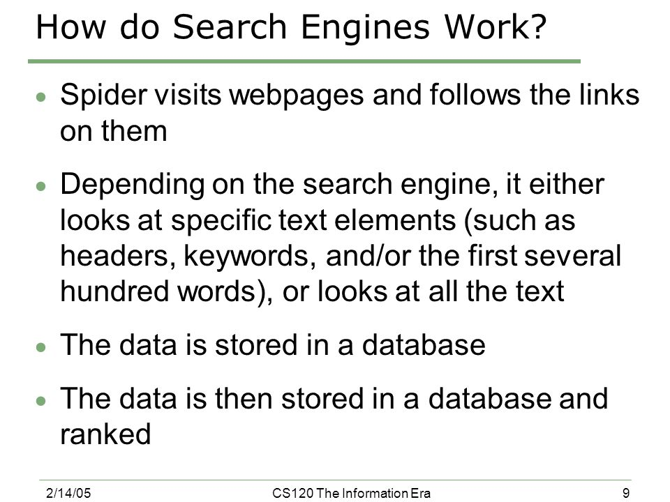 9 2/14/05CS120 The Information Era How do Search Engines Work.