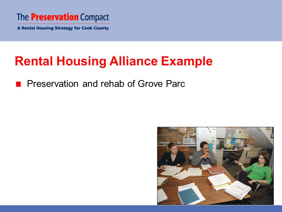 Rental Housing Alliance Example Preservation and rehab of Grove Parc