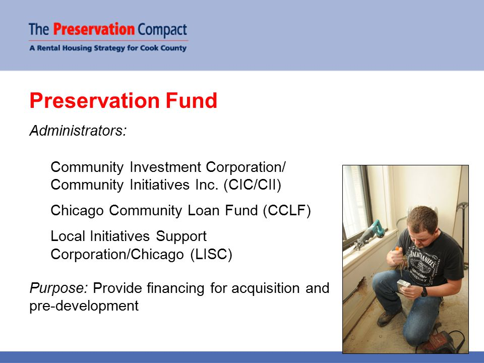 Preservation Fund Administrators: Community Investment Corporation/ Community Initiatives Inc.