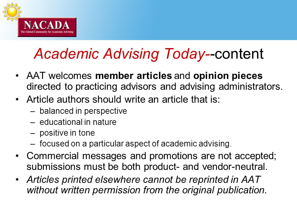 Academic Advising Today--content AAT welcomes member articles and opinion pieces directed to practicing advisors and advising administrators.