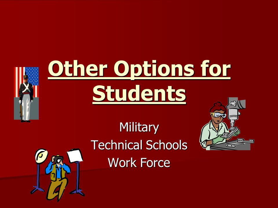 Other Options for Students Military Technical Schools Work Force