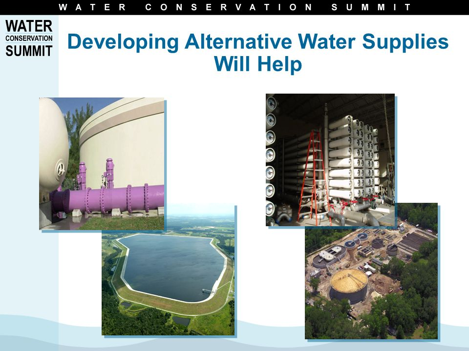 Developing Alternative Water Supplies Will Help