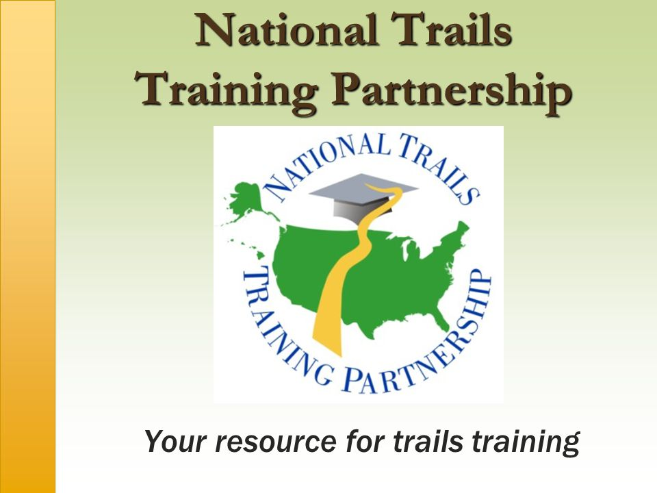 National Trails Training Partnership Your resource for trails training