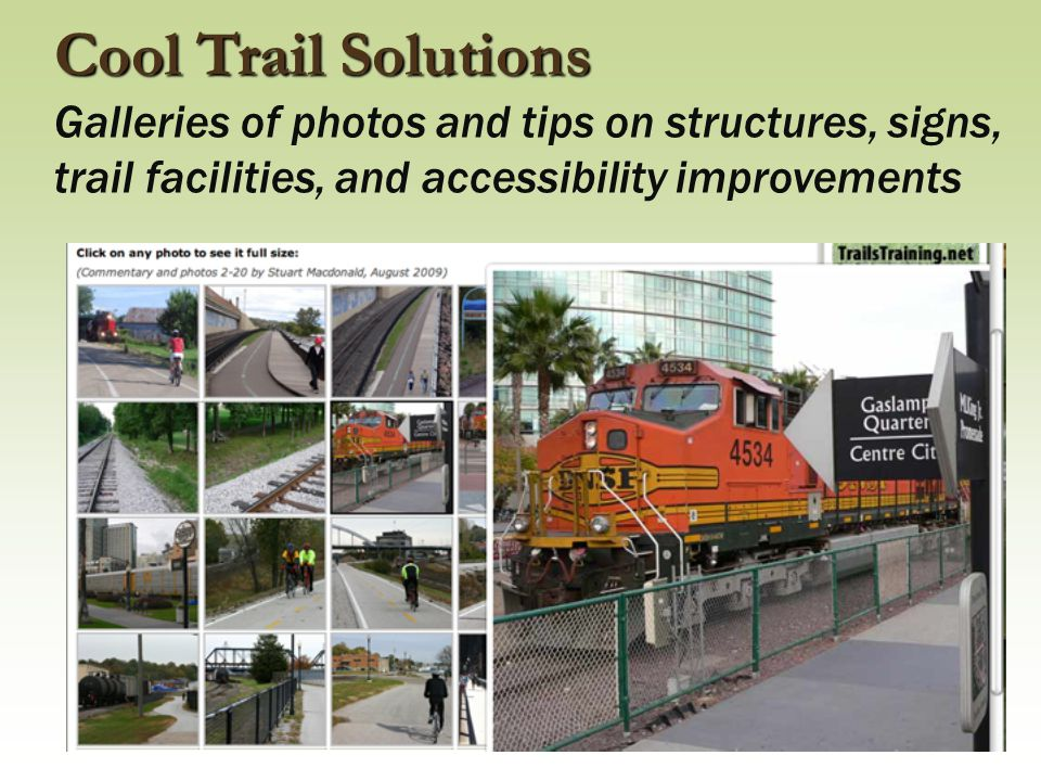 Cool Trail Solutions Galleries of photos and tips on structures, signs, trail facilities, and accessibility improvements