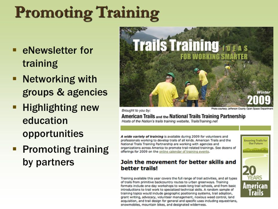 Promoting Training  eNewsletter for training  Networking with groups & agencies  Highlighting new education opportunities  Promoting training by p