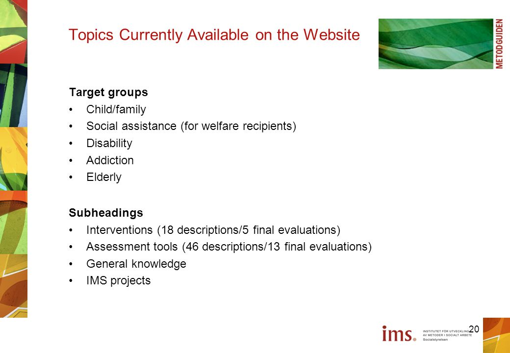 Topics Currently Available on the Website Target groups Child/family Social assistance (for welfare recipients) Disability Addiction Elderly Subheadin