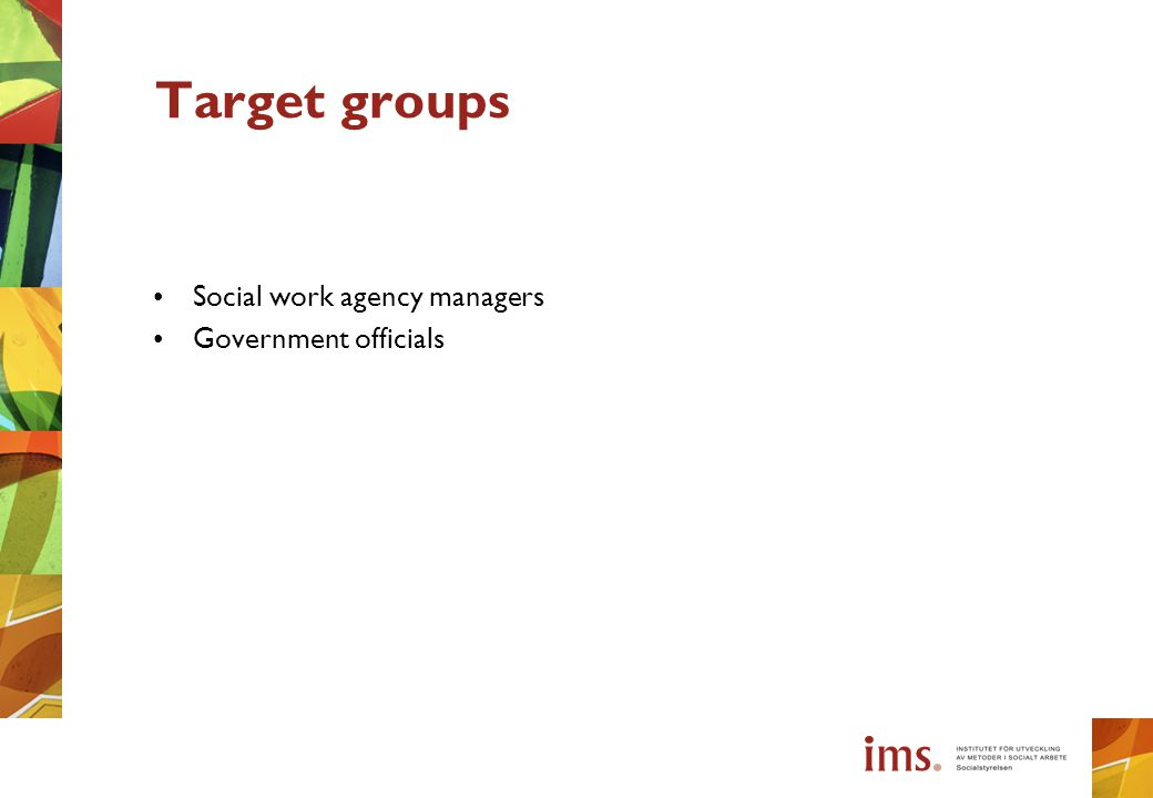 Target groups Social work agency managers Government officials