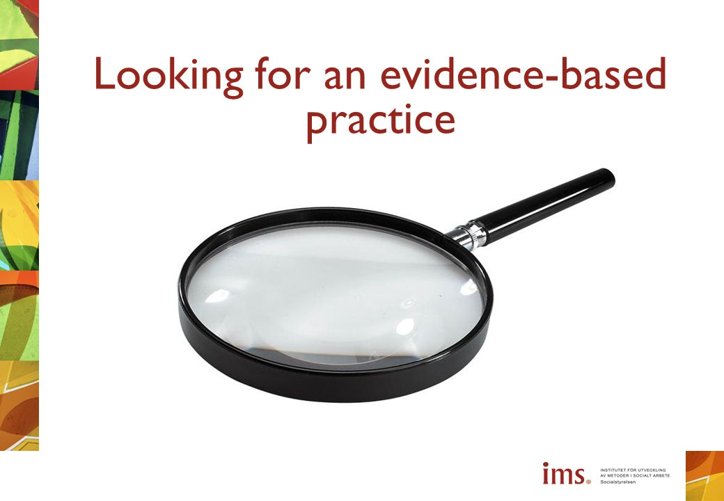 Looking for an evidence-based practice