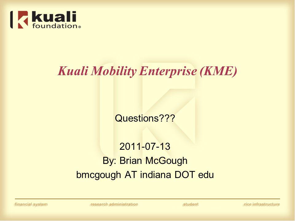 Kuali Mobility Enterprise (KME) Questions .