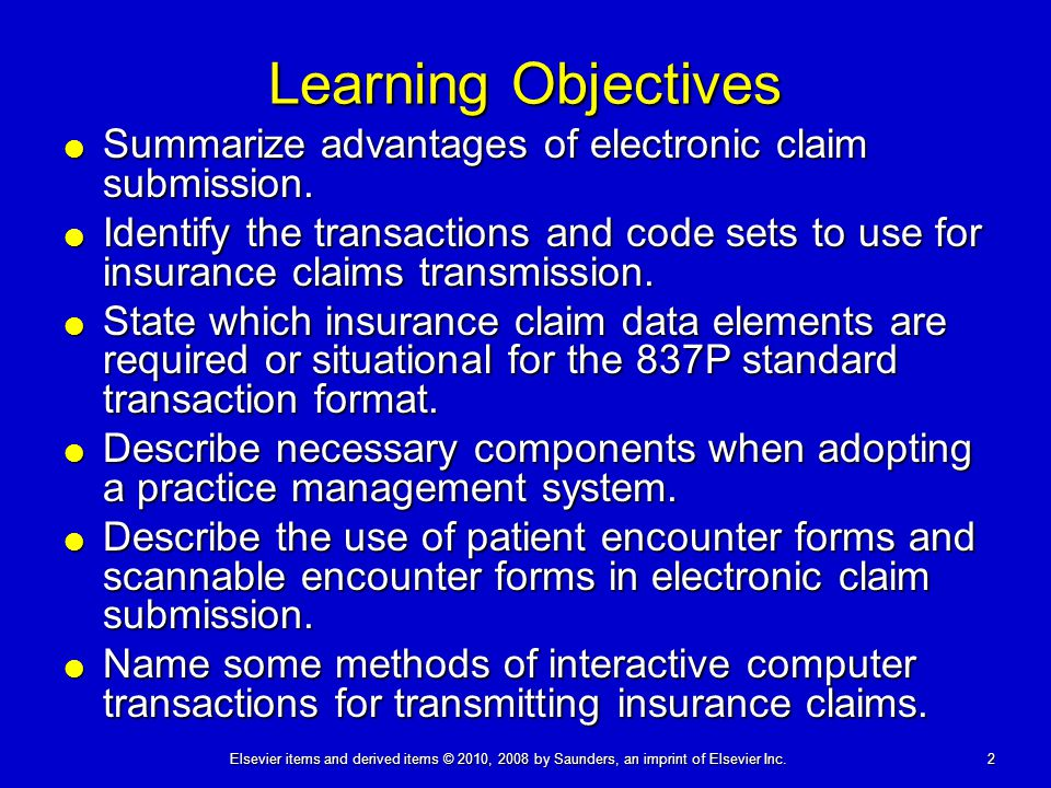 2 Learning Objectives  Summarize advantages of electronic claim submission.  Identify the transactions and code sets to use for insurance claims tra