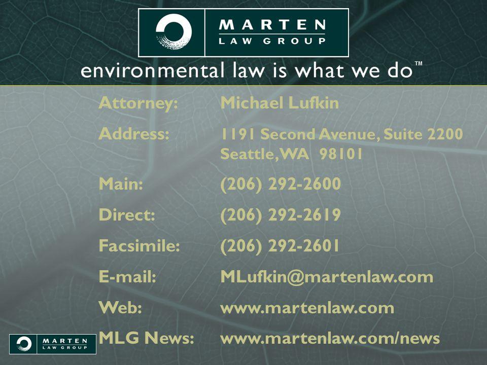 Attorney:Michael Lufkin Address: 1191 Second Avenue, Suite 2200 Seattle, WA 98101 Main:(206) 292-2600 Direct:(206) 292-2619 Facsimile:(206) 292-2601 E-mail:MLufkin@martenlaw.com Web:www.martenlaw.com MLG News:www.martenlaw.com/news