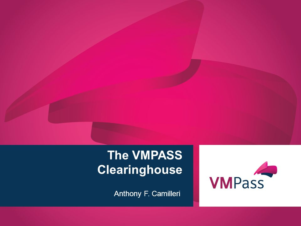 www.vmpass.eu 1 | The VMPASS Clearinghouse Anthony F. Camilleri