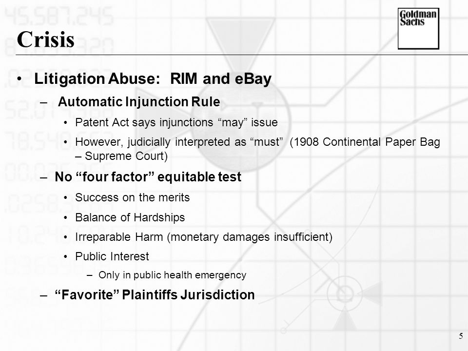 5 Crisis Litigation Abuse: RIM and eBay – Automatic Injunction Rule Patent Act says injunctions may issue However, judicially interpreted as must (1908 Continental Paper Bag – Supreme Court) –No four factor equitable test Success on the merits Balance of Hardships Irreparable Harm (monetary damages insufficient) Public Interest –Only in public health emergency – Favorite Plaintiffs Jurisdiction