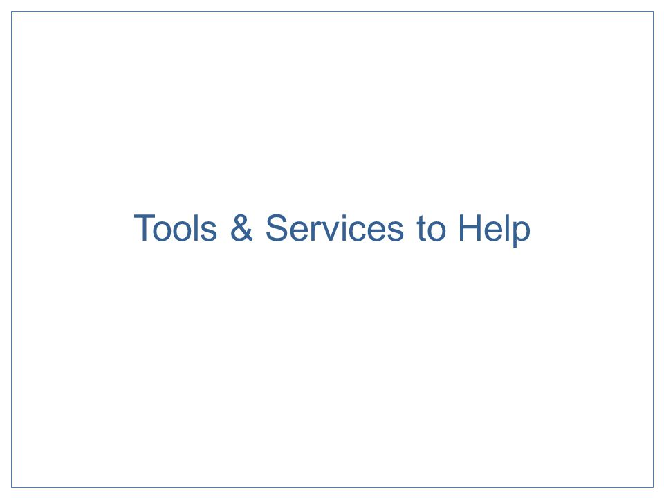 Tools & Services to Help