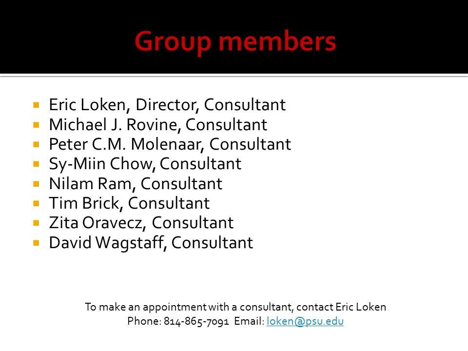  Eric Loken, Director, Consultant  Michael J. Rovine, Consultant  Peter C.M.