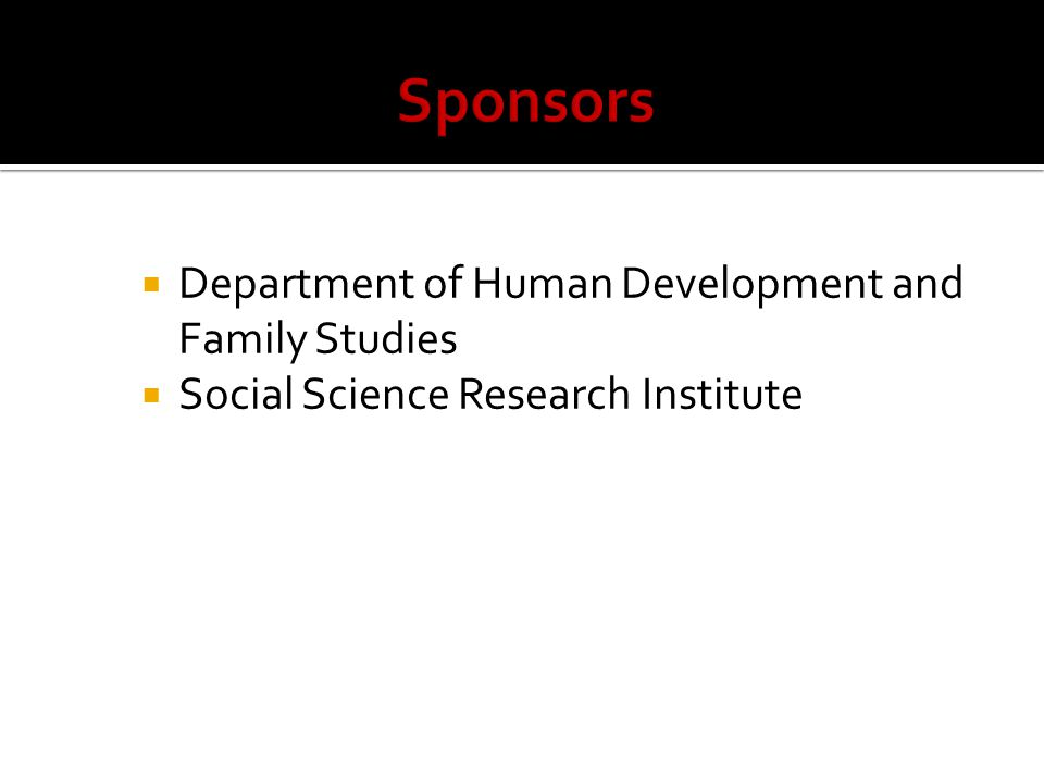  Department of Human Development and Family Studies  Social Science Research Institute