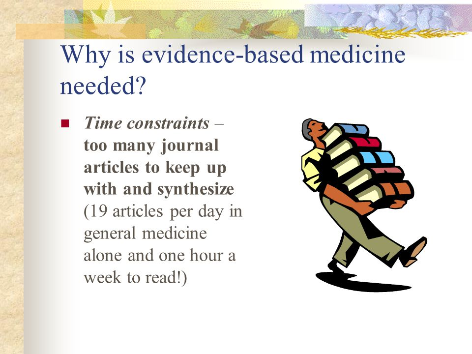 Why is evidence-based medicine needed.