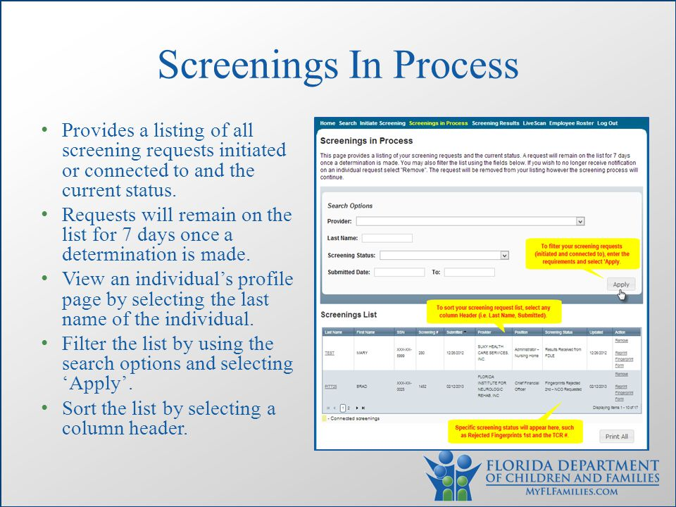 Screenings In Process Provides a listing of all screening requests initiated or connected to and the current status.