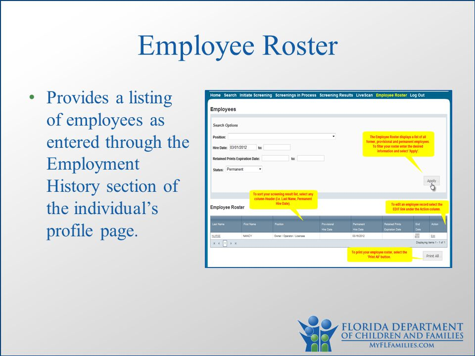Employee Roster Provides a listing of employees as entered through the Employment History section of the individual's profile page.