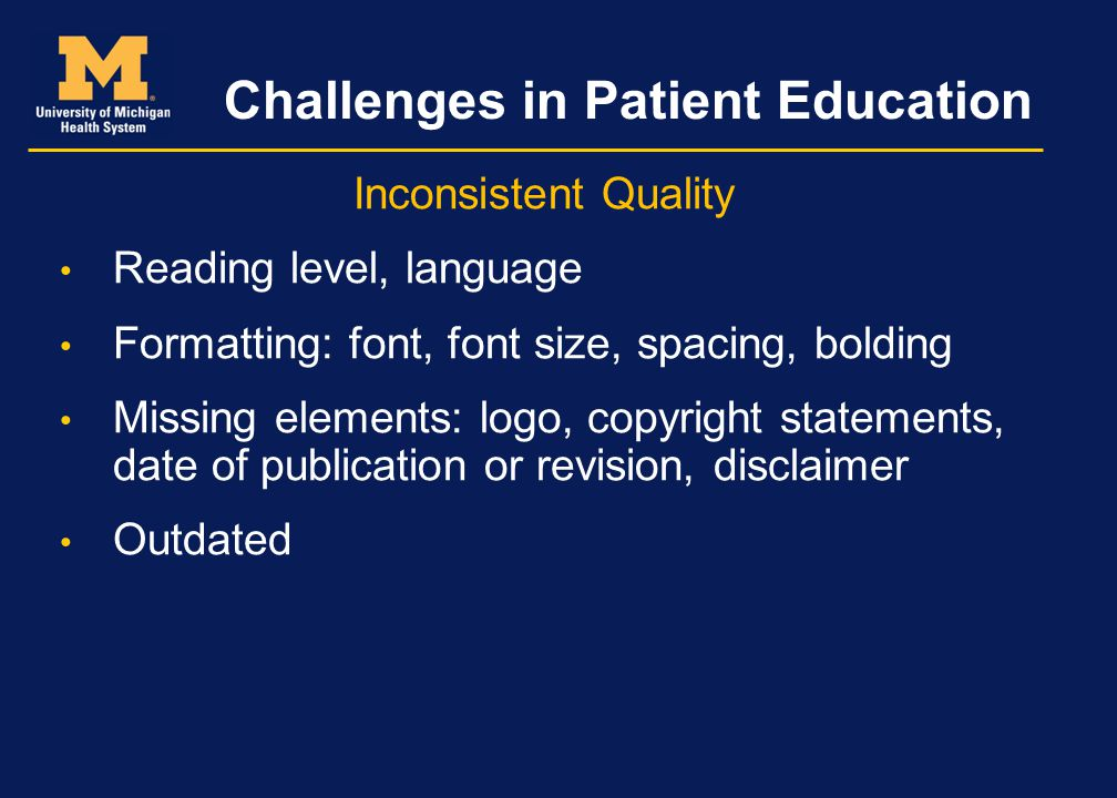 Challenges in Patient Education Duplication of Effort Clinicians unaware of materials created in other areas Several documents on one topic