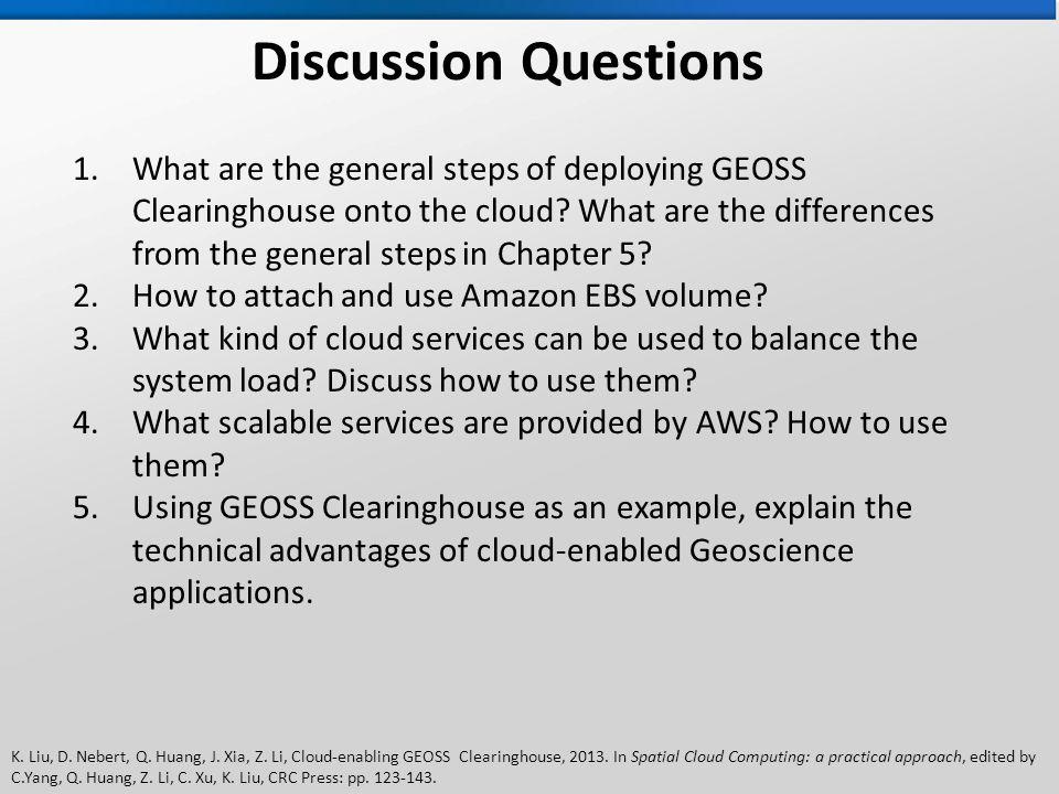 K.Liu, D. Nebert, Q. Huang, J. Xia, Z. Li, Cloud-enabling GEOSS Clearinghouse, 2013.
