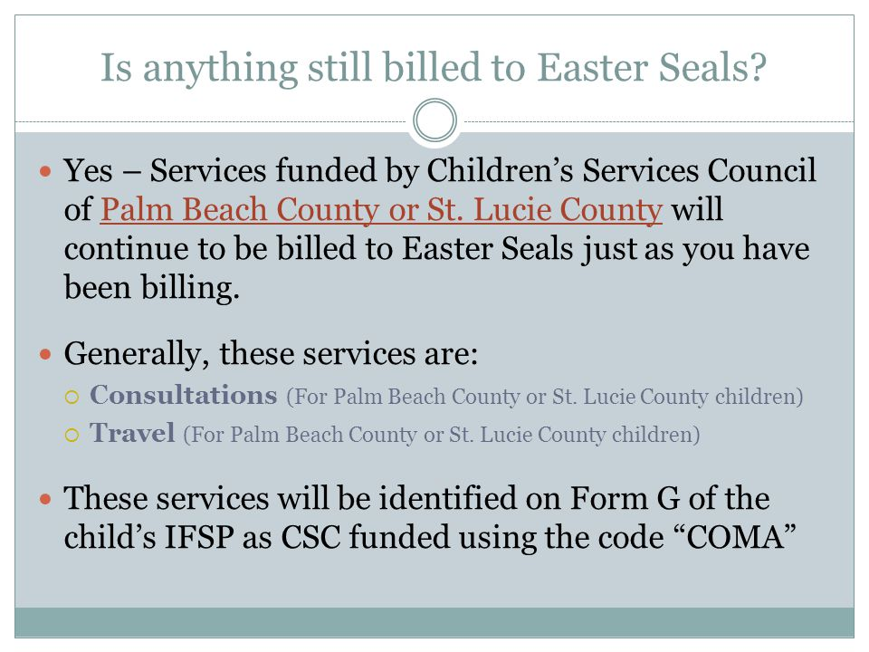 Is anything still billed to Easter Seals.