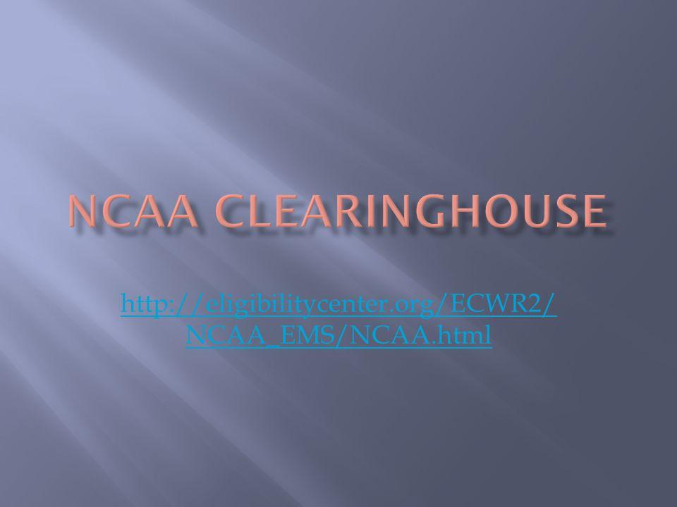 http://eligibilitycenter.org/ECWR2/ NCAA_EMS/NCAA.html