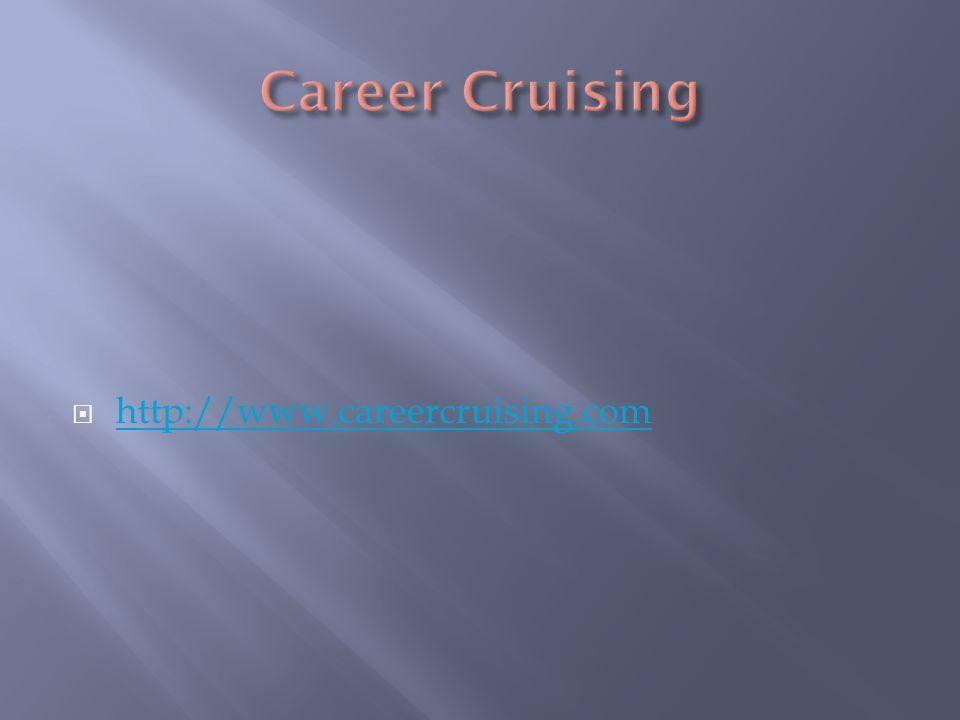  http://www.careercruising.com http://www.careercruising.com