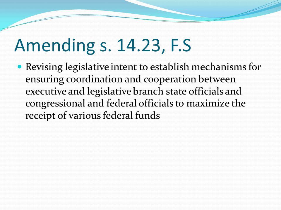 Amending s. 14.23, F.S Revising legislative intent to establish mechanisms for ensuring coordination and cooperation between executive and legislative