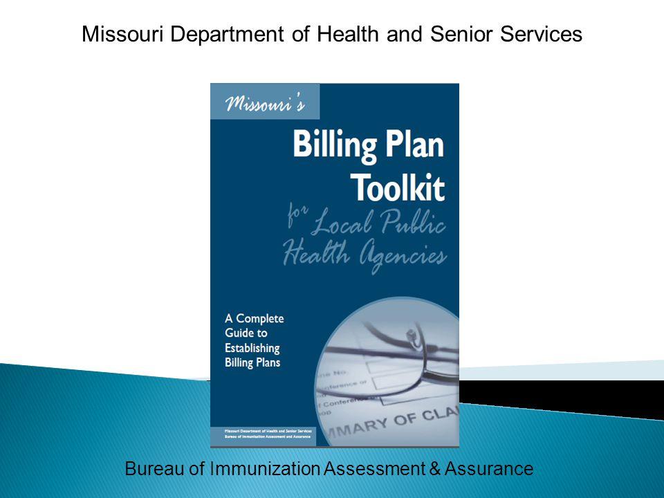 Bureau of Immunization Assessment & Assurance Missouri Department of Health and Senior Services