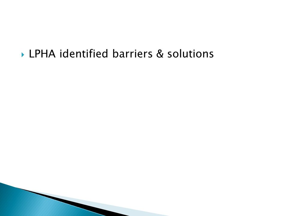  LPHA identified barriers & solutions