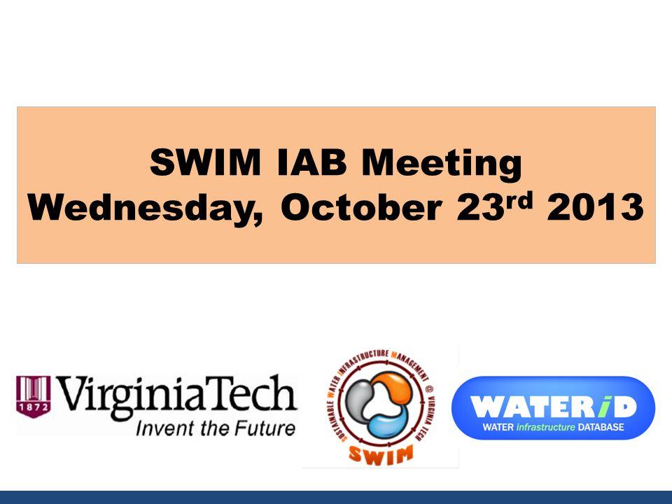 SWIM IAB Meeting Wednesday, October 23 rd 2013