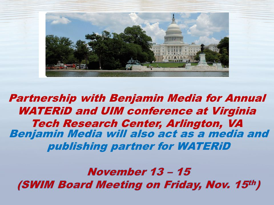 Partnership with Benjamin Media for Annual WATERiD and UIM conference at Virginia Tech Research Center, Arlington, VA
