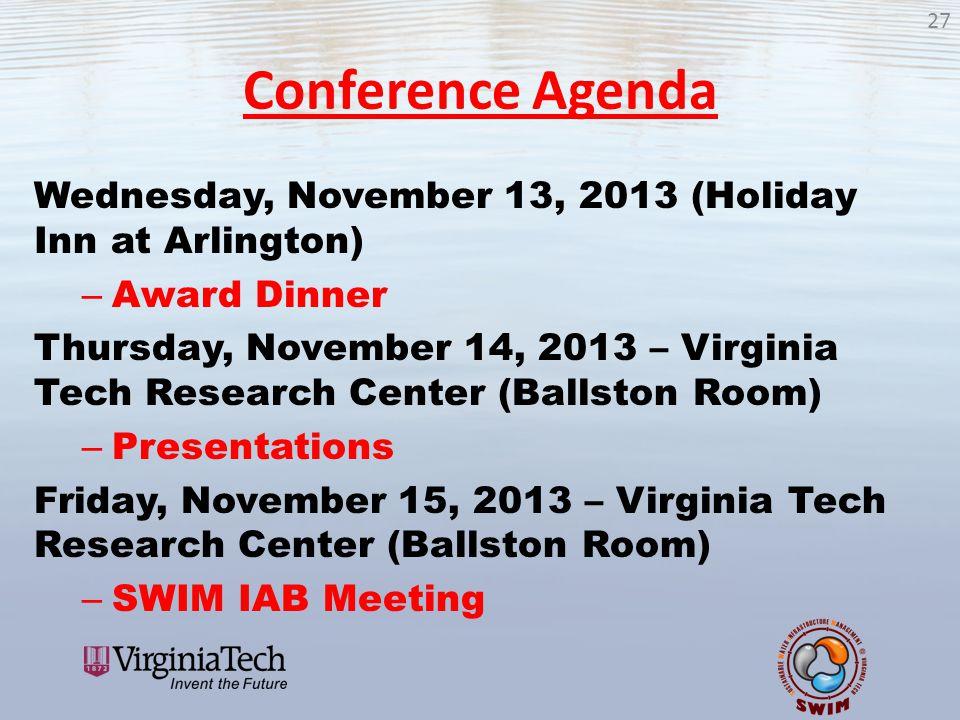 Conference Agenda Wednesday, November 13, 2013 (Holiday Inn at Arlington) – Award Dinner Thursday, November 14, 2013 – Virginia Tech Research Center (