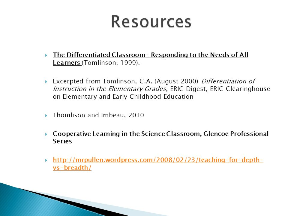  The Differentiated Classroom: Responding to the Needs of All Learners (Tomlinson, 1999).  Excerpted from Tomlinson, C.A. (August 2000) Differentiat
