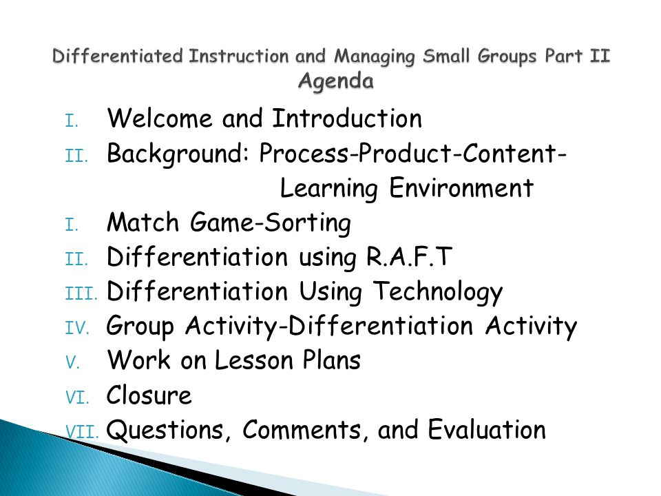 I. Welcome and Introduction II. Background: Process-Product-Content- Learning Environment I.