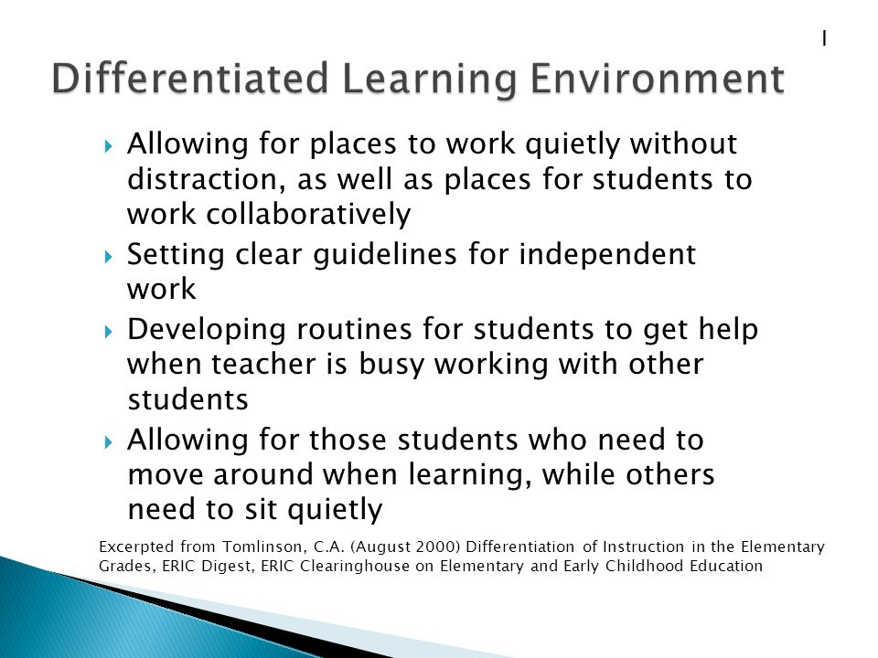  Allowing for places to work quietly without distraction, as well as places for students to work collaboratively  Setting clear guidelines for indep