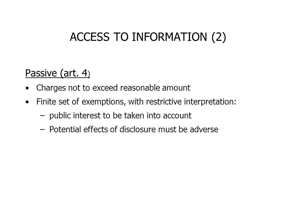 ACCESS TO INFORMATION (2) ) Passive (art.