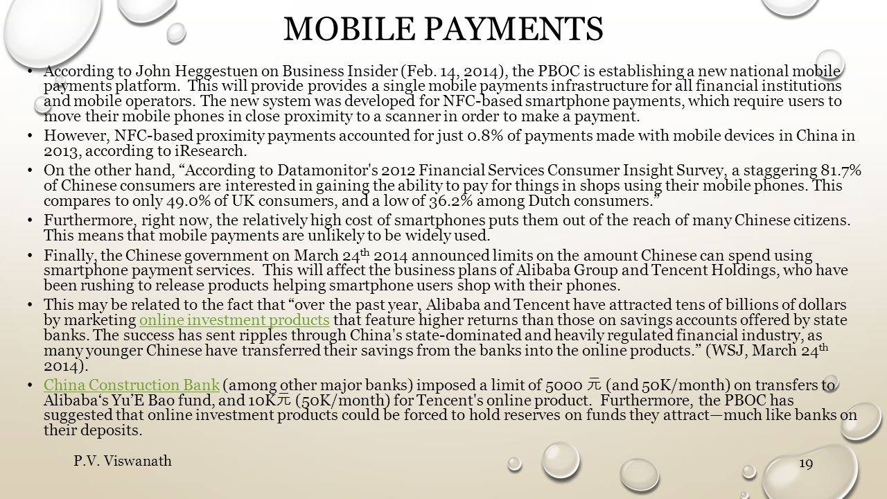 MOBILE PAYMENTS According to John Heggestuen on Business Insider (Feb. 14, 2014), the PBOC is establishing a new national mobile payments platform. Th