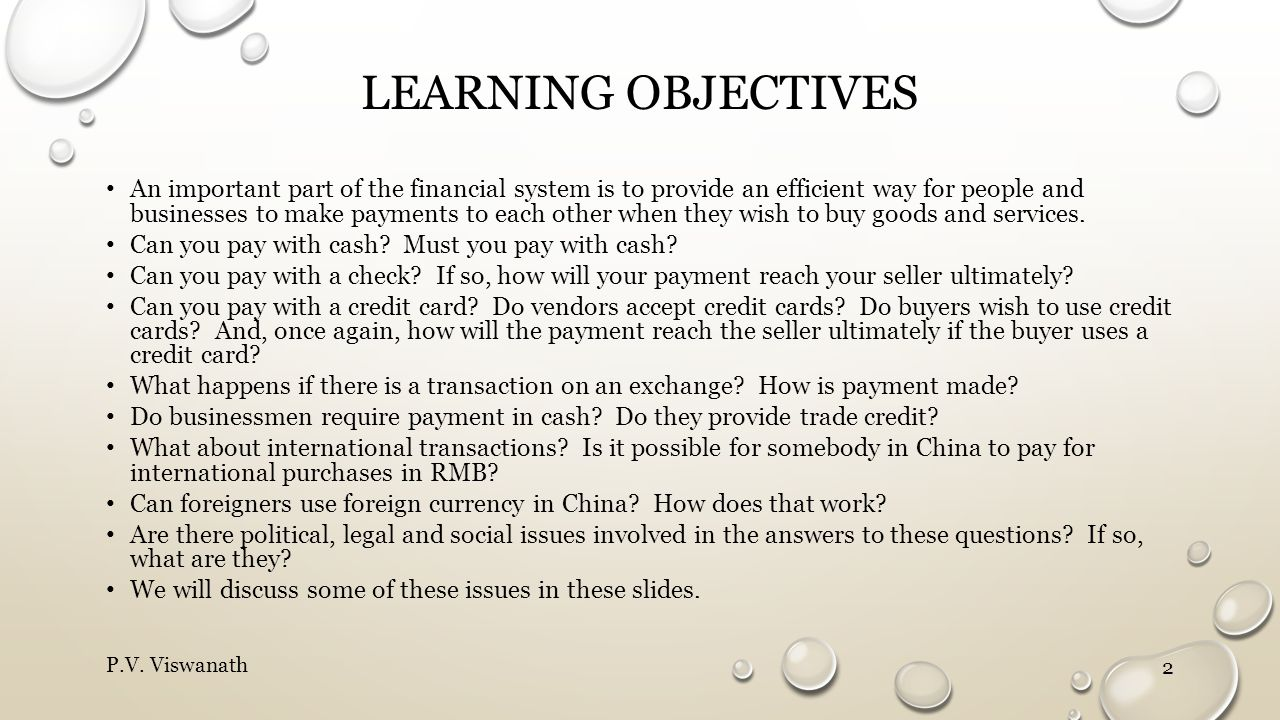 LEARNING OBJECTIVES An important part of the financial system is to provide an efficient way for people and businesses to make payments to each other