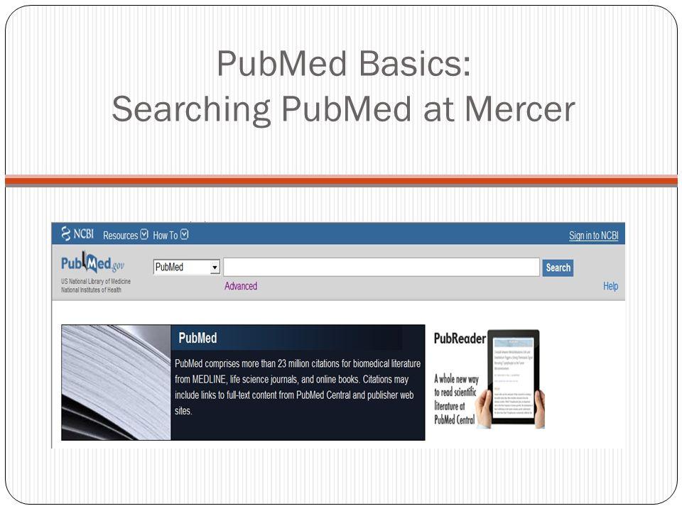 PubMed Basics: Searching PubMed at Mercer