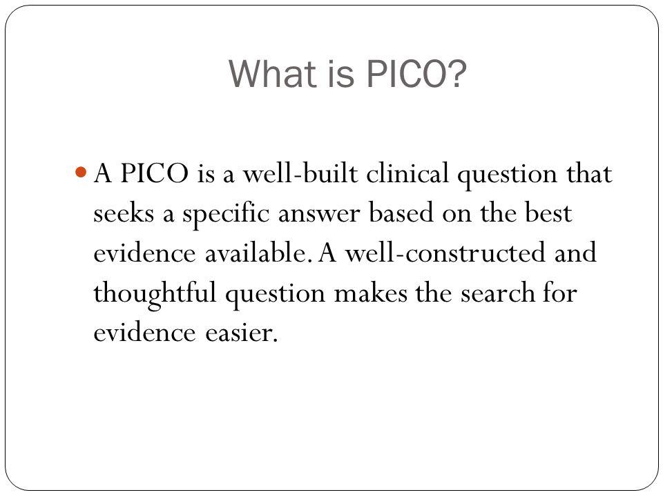 What is PICO.