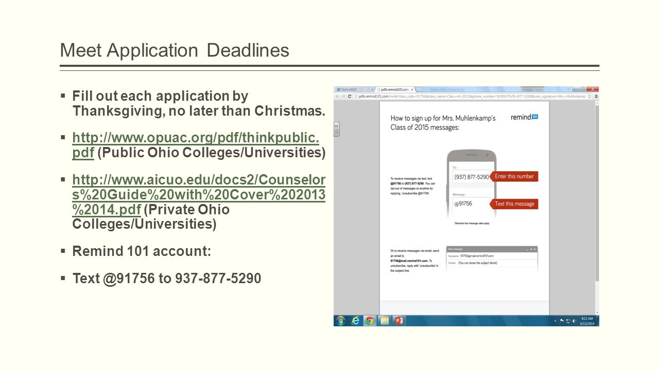 Meet Application Deadlines  Fill out each application by Thanksgiving, no later than Christmas.  http://www.opuac.org/pdf/thinkpublic. pdf (Public O
