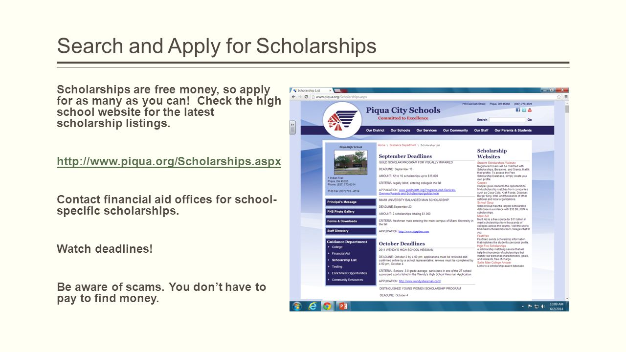Search and Apply for Scholarships Scholarships are free money, so apply for as many as you can.